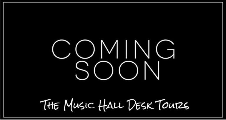 Coming soon, Music Hall Staff Desk Tours