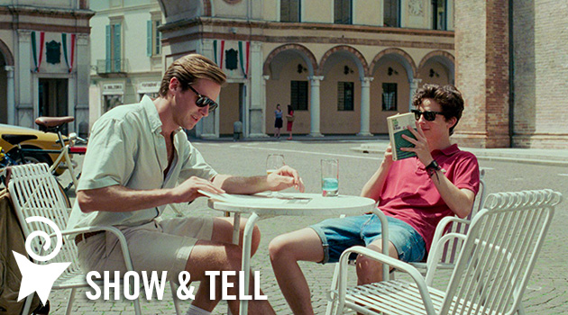 Show & Tell: Call Me by Your Name
