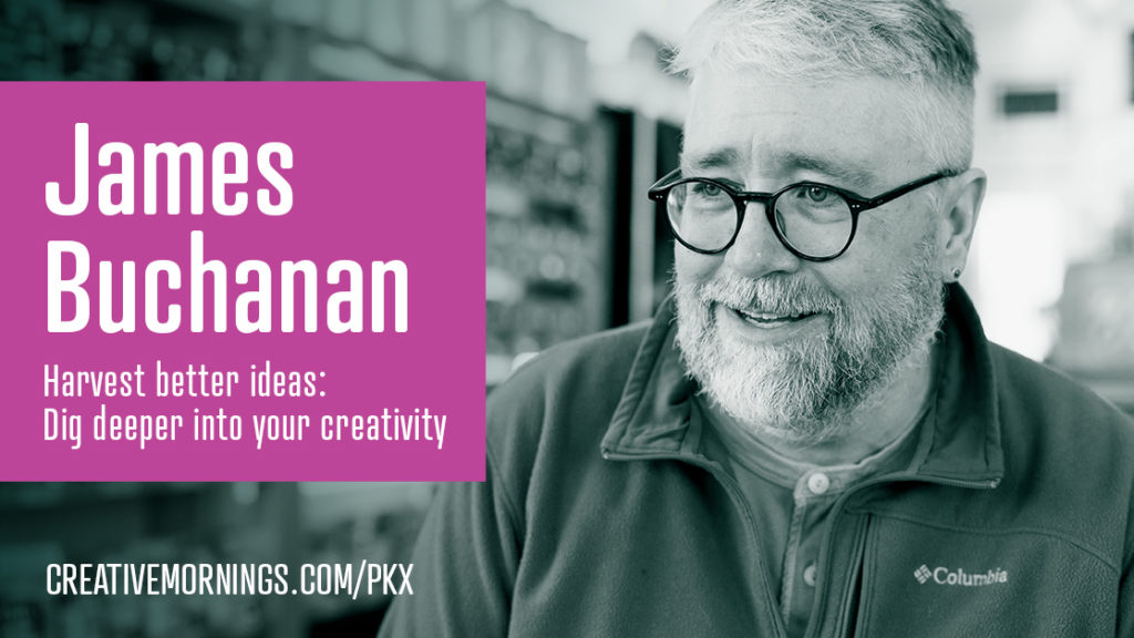 CreativeMornings PKX: James Buchanan | The Music Hall